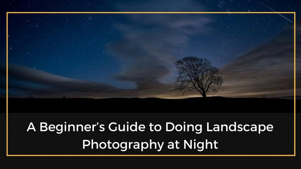 Landscape Photography at Night