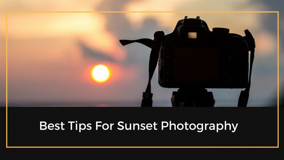Sunset Photography tips