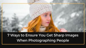 Ways to Photography Sharper Images ‫
