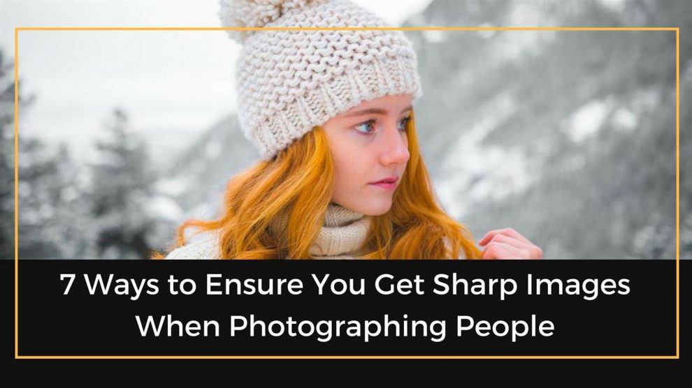 Ways to Photography Sharper Images 