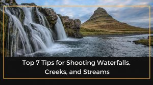 Tips for Shooting Waterfalls