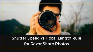 Shutter Speed vs. Focal Length
