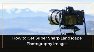 Landscape Photography tips