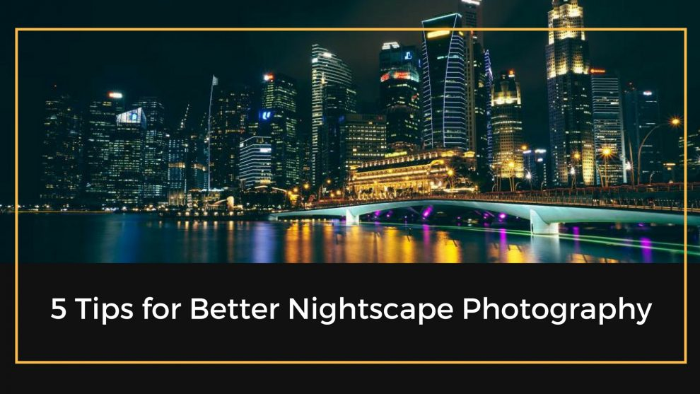 Tips for Nightscape Photography